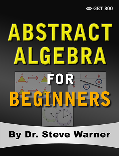 Abstract Algebra for Beginners - Table of Contents